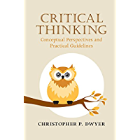 Critical Thinking: Conceptual Perspectives and Practical Guidelines