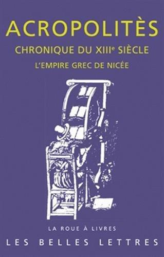 Chronique du XIIIe siècle: L'empire grec de Nicée