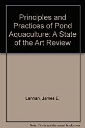 Principles and Practices of Pond Aquaculture: A State of the Art Review