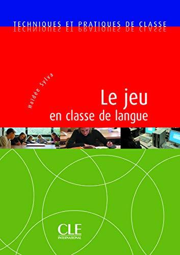 Le jeu en classe de langue. Livre (Techniques et Pratiques de classe)