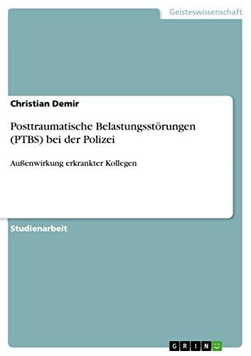 Posttraumatische Belastungsstörungen (PTBS) bei der Polizei: Außenwirkung erkrankter Kollegen
