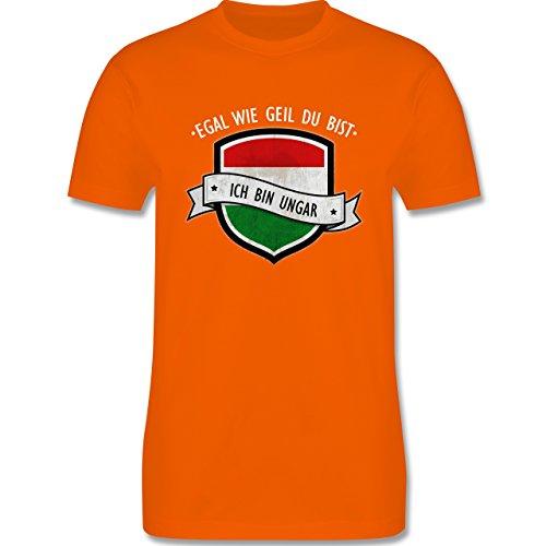 Shirtracer Länder - Egal wie Geil Du BIST - Ich Bin Ungar - Herren T-Shirt Rundhals Orange