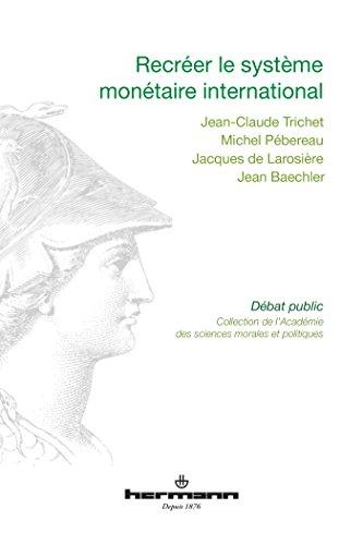 Recréer le système monétaire international