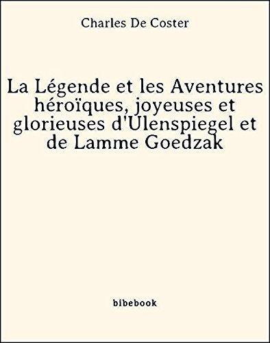 Couverture du livre La Légende et les Aventures héroïques, joyeuses et glorieuses d'Ulenspiegel et de Lamme Goedzak