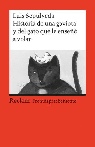 Buchcover Historia de una gaviota y del gato que le enseñó a volar: Spanischer Text mit deutschen Worterklärungen. B1 (GER) (Reclams Universal-Bibliothek)