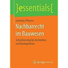 Nachbarrecht im Bauwesen: Schnelleinstieg für Architekten und Bauingenieure (essentials)