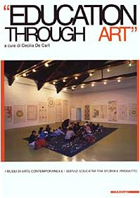 Education through art. I musei di arte contemporanea e i servizi educativi tra storia e progetto
