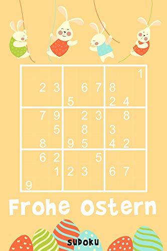 Frohe Ostern - Sudoku: 330 knifflige Rätsel | mittel - schwer - experte | Mit Lösungen und Anleitung | Reisegröße ca. DIN A5 | Ostergeschenk Idee