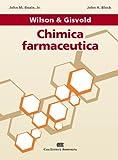 Wilson & Gisvold Chimica Farmaceutica. Con Contenuto digitale (fornito elettronicamente)