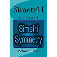 Simetri I: Symmetry I: Volume 1 (Simetri Serisi)