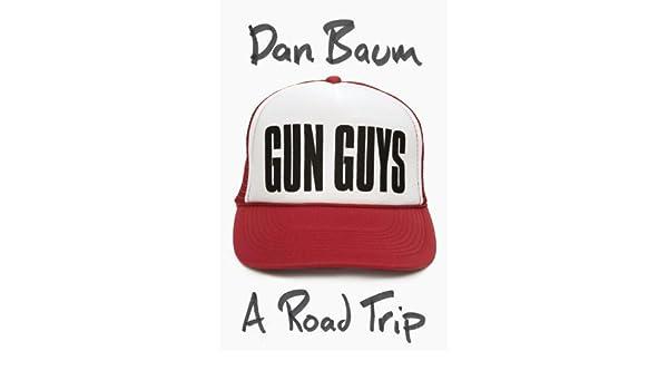 Amazon.fr - Gun Guys  A Road Trip - Dan Baum - Livres 08d26c068d35