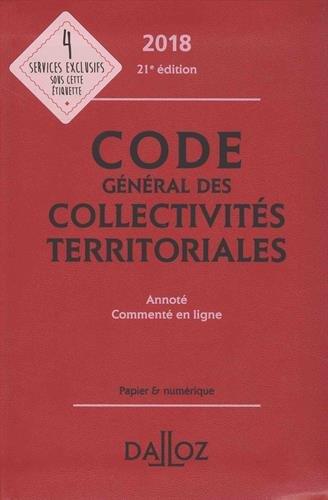 Code général des collectivités territoriales 2018, annoté & commenté en ligne - 21e éd. par Collectif