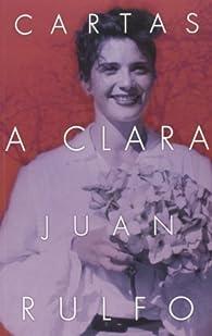 Cartas a Clara par Juan Rulfo