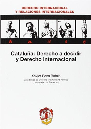 Cataluña: Derecho a decidir y Derecho internacional (Derecho internacional y Relaciones internacionales)