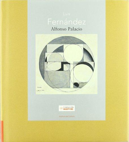 Luis Fernández (Maestros españoles del Arte Moderno y Contemporáneo) por Alfonso Palacio Álvarez