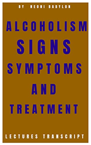 Alcoholism Signs Symptoms and Treatment (English Edition)