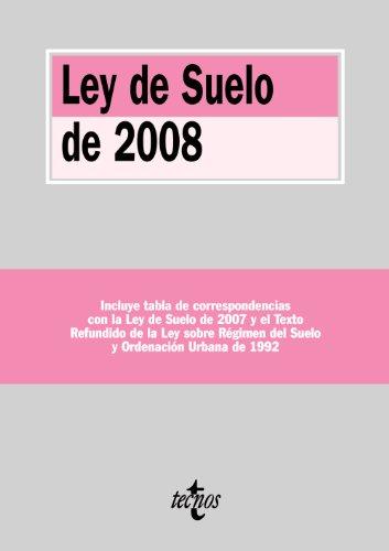 Ley de Suelo de 2008: Real Decreto Legislativo 2/2008, de 20 de junio, por el que se aprueba el Texto Refundido de la Ley de Suelo (Derecho - Biblioteca De Textos Legales) por Aa.Vv.