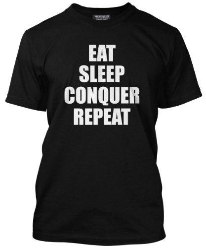 Eat Sleep Conquer Repeat T-shirt-Vari colori e taglie XS-3x l Nero  nero