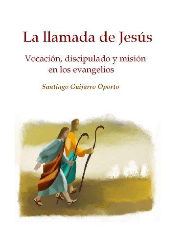 la-llamada-de-jesus-vocacion-discipulado-y-mision-en-los-evangelios-spanish-edition