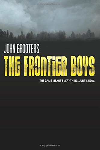 he Novel by John Grooters (2013-03-28) (Frontier Boys)