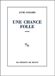 vignette de 'Une chance folle (Anne Godard)'