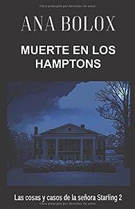 Muerte en los Hamptons (Las cosas y casos de la señora Starling 2) par Ana Bolox