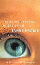 Scented Gardens for the Blind by Janet Frame (1998-01-10)