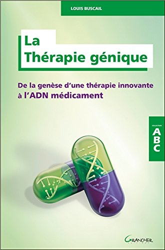 la-thrapie-gnique-de-la-gense-dune-thrapie-innovante-ladn-mdicament-abc