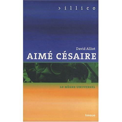 Aimé Césaire - Le nègre universel