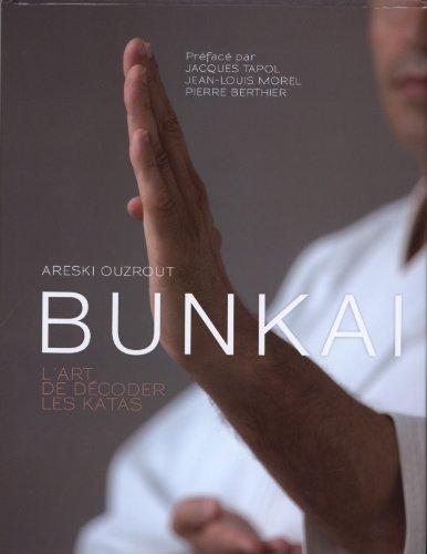 Bunkai : L'art de d?coder les katas by Areski Ouzrout