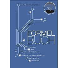 Formelbuch: Mathematik, Physik, Elektrotechnik / Elektronik, Antriebstechnik / Elektrische Maschinen, Regelungstechnik, Digitaltechnik