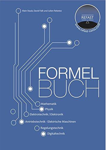 Formelbuch: Mathematik, Physik, Elektrotechnik / Elektronik, Antriebstechnik / Elektrische Maschinen, Regelungstechnik, Digitaltechnik - Maschine Staub