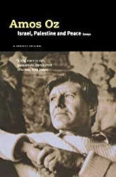Israel, Palestine and Peace: Essays by Amos Oz (1995-09-04)