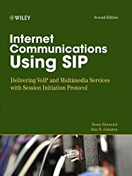 Internet Communications Using SIP: Delivering VoIP and Multimedia Services with Session Initiation Protocol (Networking Council)