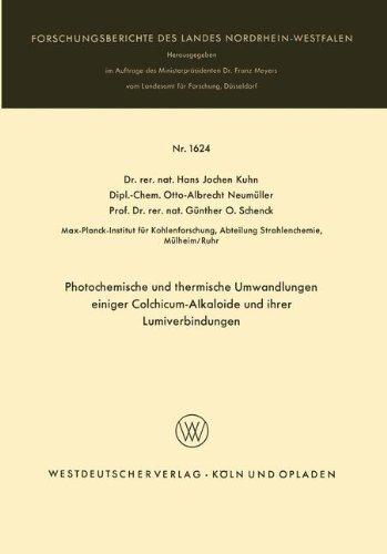 Photochemische und thermische Umwandlungen einiger Colchicum-Alkaloide und ihrer Lumiverbindungen (Forschungsberichte des Landes Nordrhein-Westfalen, Band 1624)
