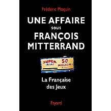 Une affaire sous François Mitterrand : La Française des Jeux (Documents)