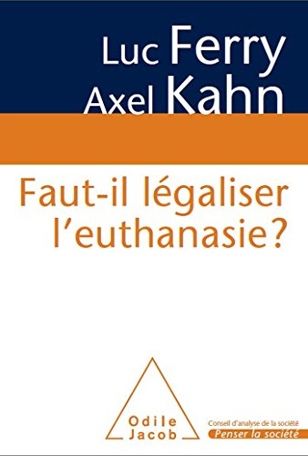 Faut-il légaliser l'euthanasie ? par Luc Ferry