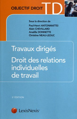 Travaux dirigés - Droit des relations individuelles de travail par Paul-Henri Antonmattei