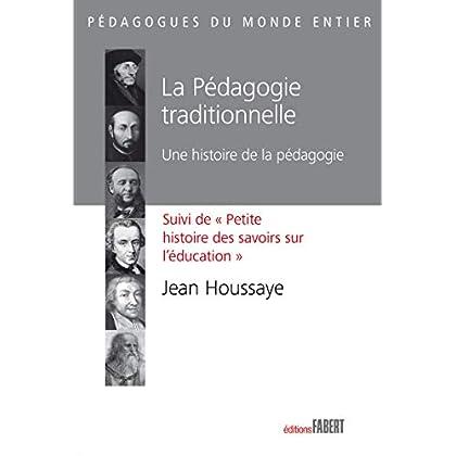 La Pédagogie traditionnelle. Une histoire de la pédagogie