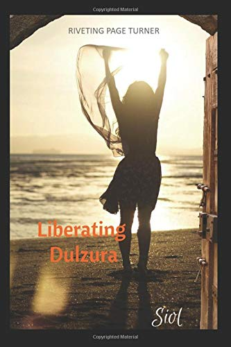 Liberating Dulzura: Siol (Loving Dulzura, Band 1)