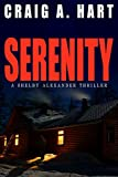 Serenity (The Shelby Alexander Thriller Series Book 1) (English Edition)