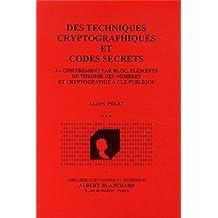 Des techniques cryptographiques et codes secrets : Tome 3, Chiffrement par bloc, éléments de théorie des nombres et cryptographie à clé publique