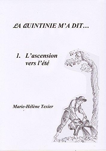 La Quintinie m'a dit... - 1 - L'ascension vers l'été par Marie-Hélène Texier