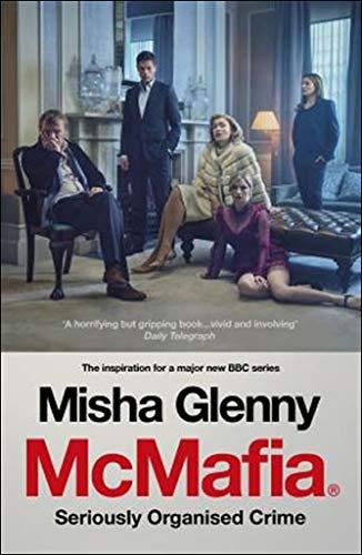 McMafia. Seriously Organised Crime por Misha Glenny