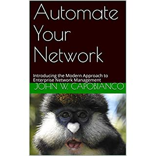 Automate Your Network: Introducing the Modern Approach to Enterprise Network Management