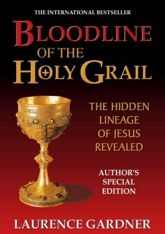 bloodline-of-the-holy-grail-the-hidden-lineage-of-jesus-revealed-by-laurence-gardner-1-jun-2001-hardcover