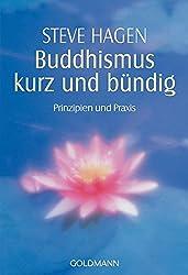 Buddhismus kurz und bündig: Prinzipien und Praxis