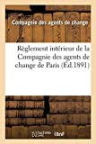 R�glement Int�rieur de la Compagnie Des Agents de Change de Paris