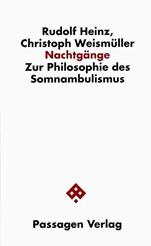 Nachtgänge. Zur Philosophie des Somnambulismus. (Passagen Philosophie)