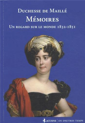 Mémoires: Un regard sur le monde 1832-1851. par Duchesse de Maillé